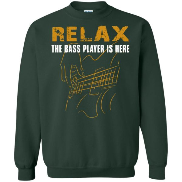 Relax The Bass Player Is Here sweatshirt - forest green