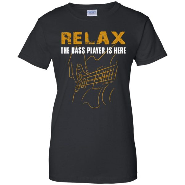 Relax The Bass Player Is Here womens t shirt - lady t shirt - black