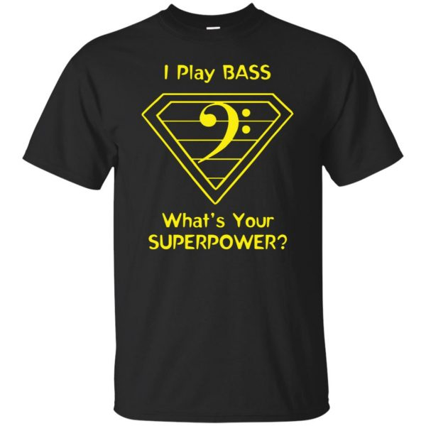 I Play Bass - What's Your Superpower? T-shirt - black