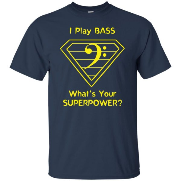 I Play Bass - What's Your Superpower? t shirt - navy blue