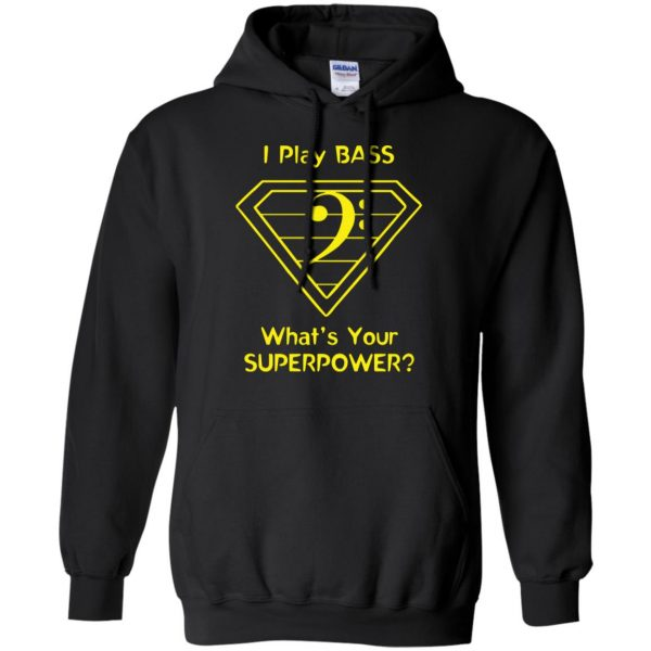 I Play Bass - What's Your Superpower? hoodie - black