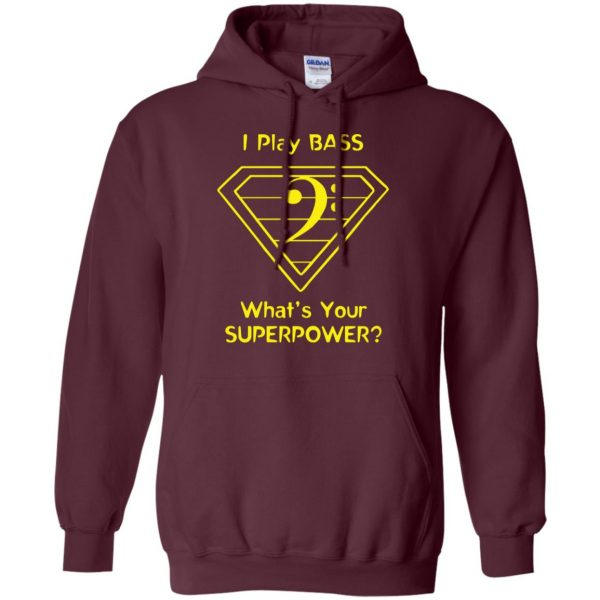 I Play Bass - What's Your Superpower? hoodie - maroon