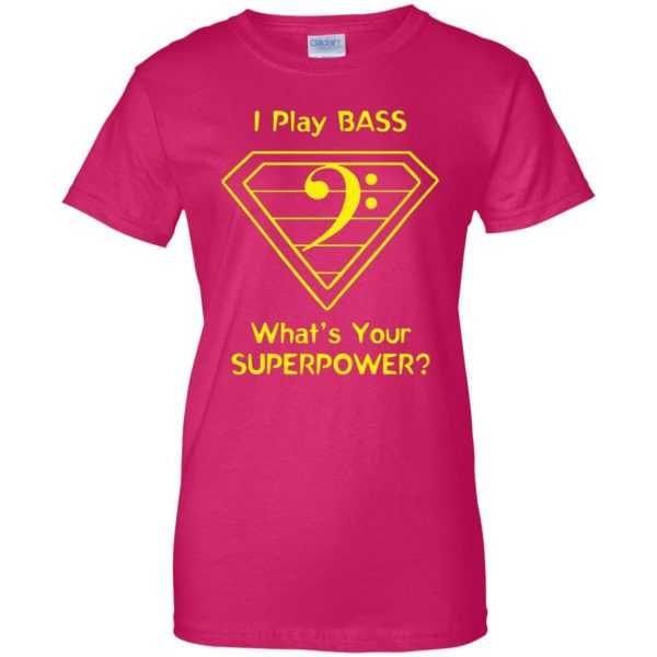 I Play Bass - What's Your Superpower? womens t shirt - lady t shirt - pink heliconia