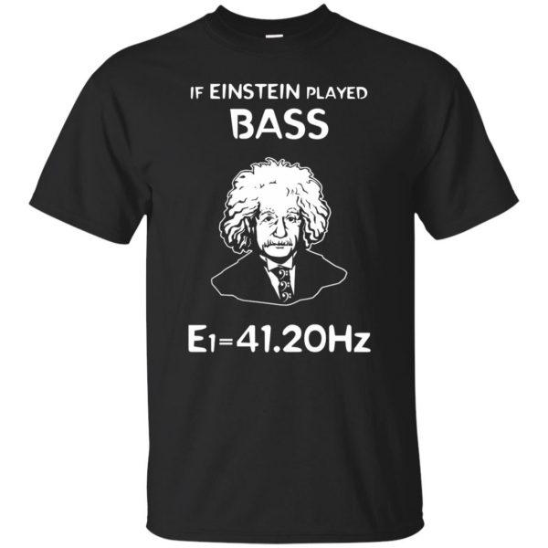 If Einstein Play Bass - Funny Bass Guitar T-shirt - black