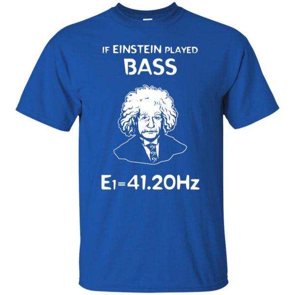 If Einstein Play Bass - Funny Bass Guitar t shirt - royal blue