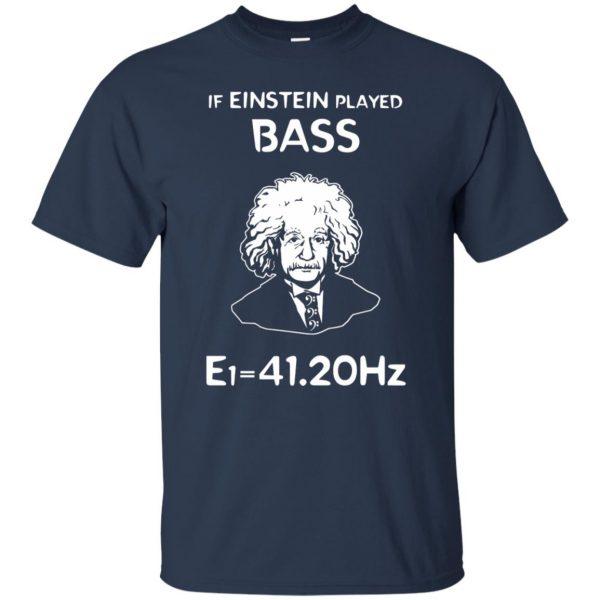 If Einstein Play Bass - Funny Bass Guitar t shirt - navy blue