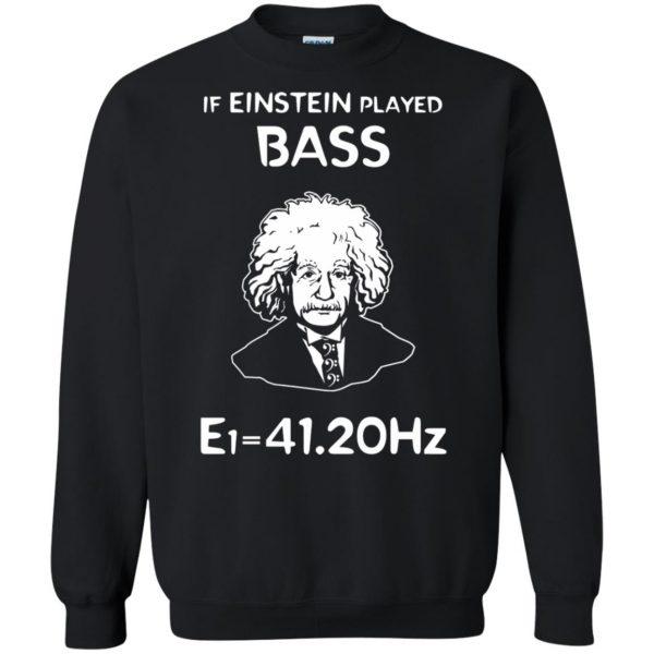 If Einstein Play Bass - Funny Bass Guitar sweatshirt - black