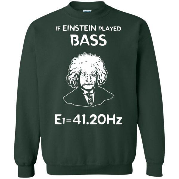 If Einstein Play Bass - Funny Bass Guitar sweatshirt - forest green