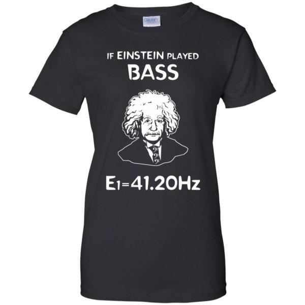 If Einstein Play Bass - Funny Bass Guitar womens t shirt - lady t shirt - black
