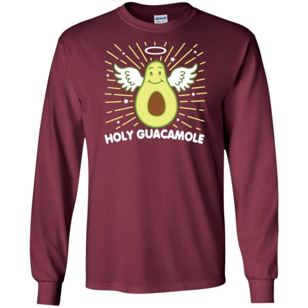 holy guacamole sweatshirt long sleeve - maroon