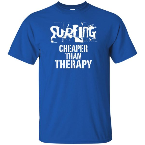 Surfing, Cheaper Than Therapy t shirt - royal blue