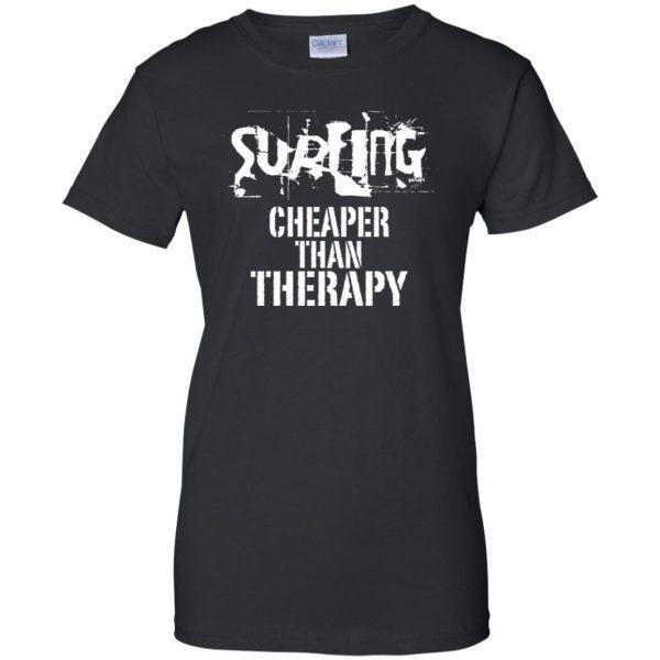 Surfing, Cheaper Than Therapy womens t shirt - lady t shirt - black