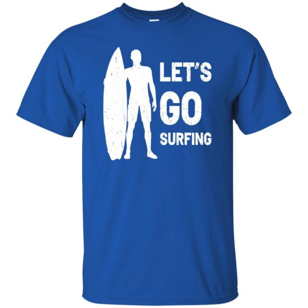 Let's go Surfing t shirt - royal blue