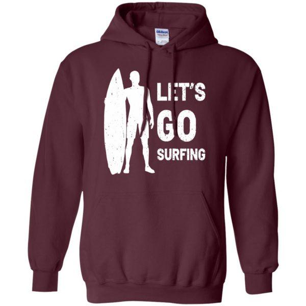 Let's go Surfing hoodie - maroon