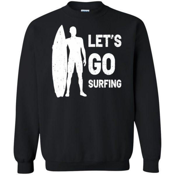 Let's go Surfing sweatshirt - black