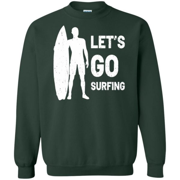 Let's go Surfing sweatshirt - forest green