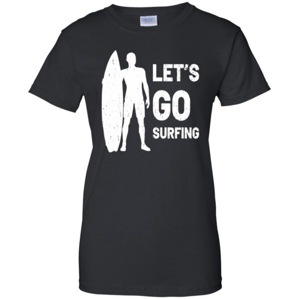 Let's go Surfing womens t shirt - lady t shirt - black