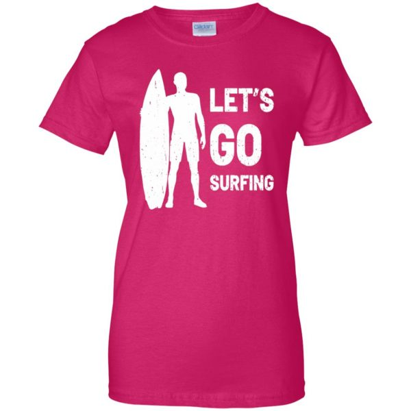 Let's go Surfing womens t shirt - lady t shirt - pink heliconia