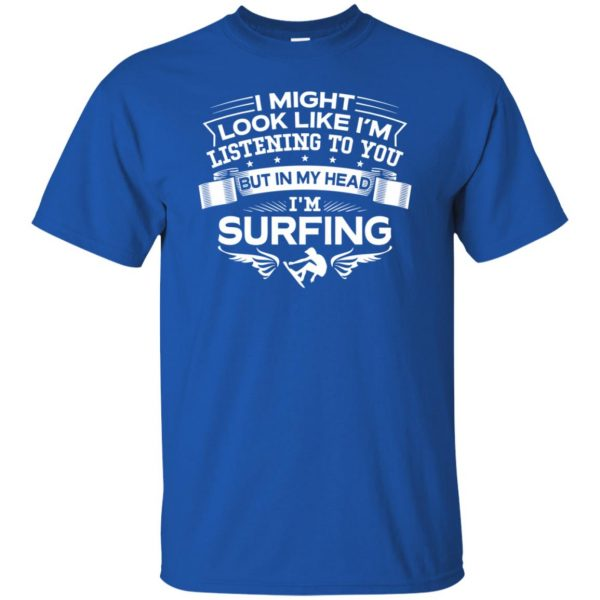 In My Head I'm Surfing t shirt - royal blue