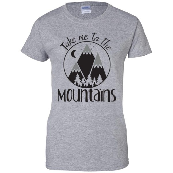 take me to the mountains womens t shirt - lady t shirt - sport grey