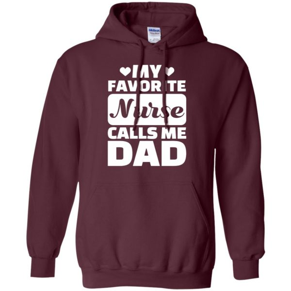 My Favorite Nurse Calls Me Dad hoodie - maroon