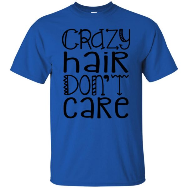 crazy hair dont care t shirt - royal blue