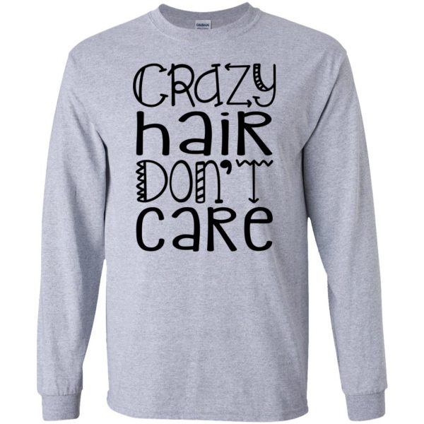 crazy hair dont care long sleeve - sport grey