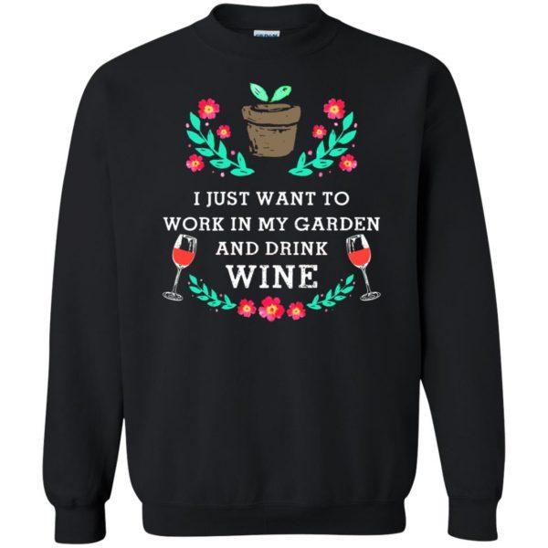 Just Want to Work in My Garden & Drink Wine sweatshirt - black