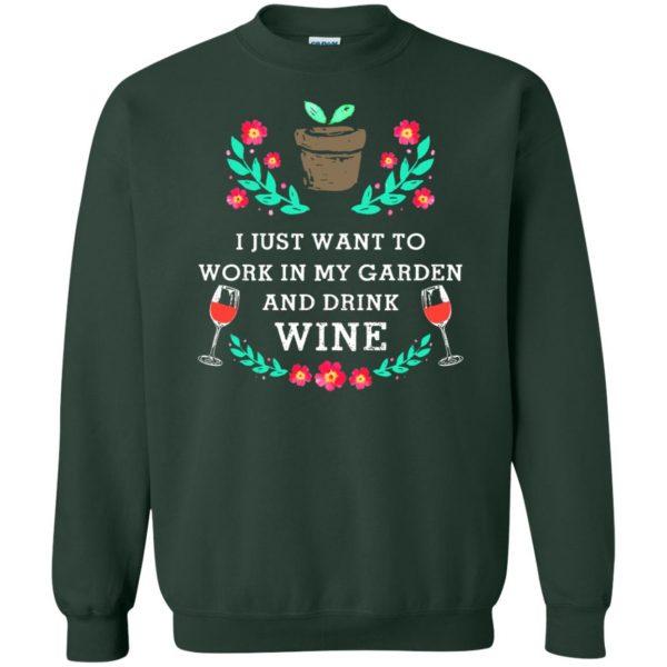 Just Want to Work in My Garden & Drink Wine sweatshirt - forest green