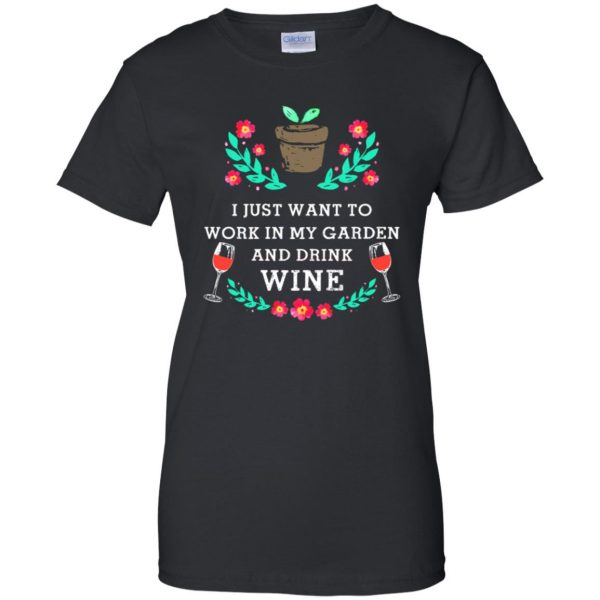Just Want to Work in My Garden & Drink Wine womens t shirt - lady t shirt - black