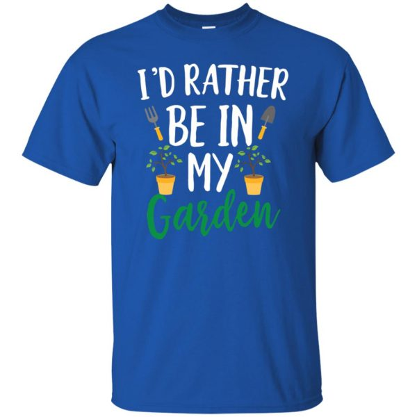 I'd Rather Be in My Garden t shirt - royal blue