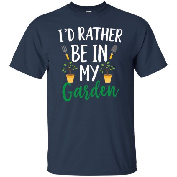 I'd Rather Be in My Garden t shirt - navy blue