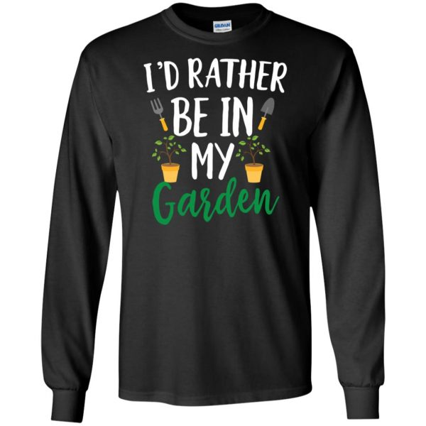 I'd Rather Be in My Garden long sleeve - black