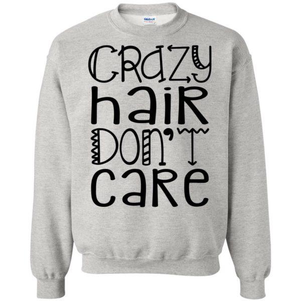 crazy hair dont care sweatshirt - ash