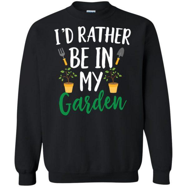I'd Rather Be in My Garden sweatshirt - black