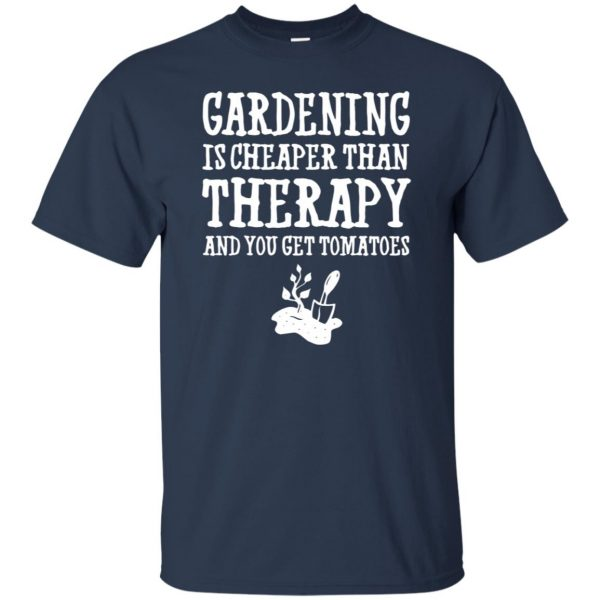 Gardening is cheaper than therapy t shirt - navy blue