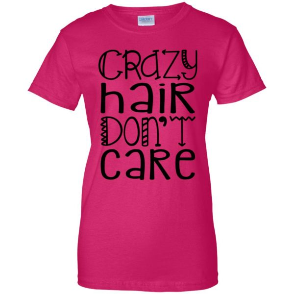 crazy hair dont care womens t shirt - lady t shirt - pink heliconia