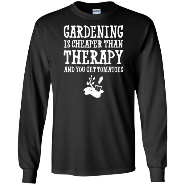 Gardening is cheaper than therapy long sleeve - black