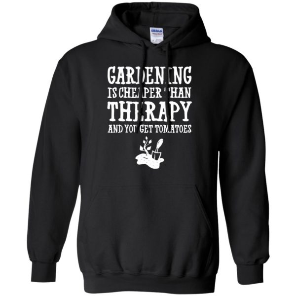 Gardening is cheaper than therapy hoodie - black