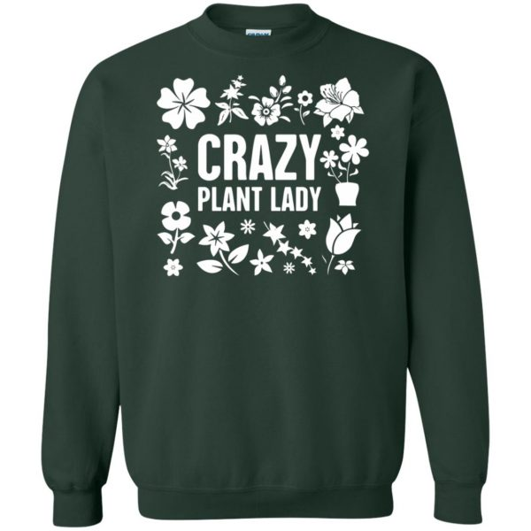 Crazy Plant Lady sweatshirt - forest green