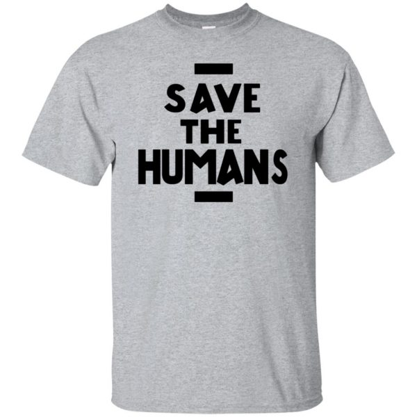 save the humans t shirt - sport grey
