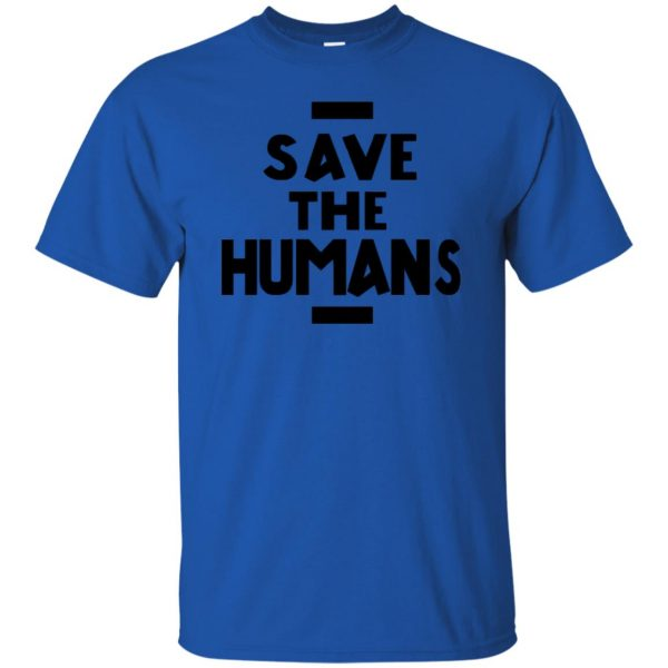 save the humans t shirt - royal blue