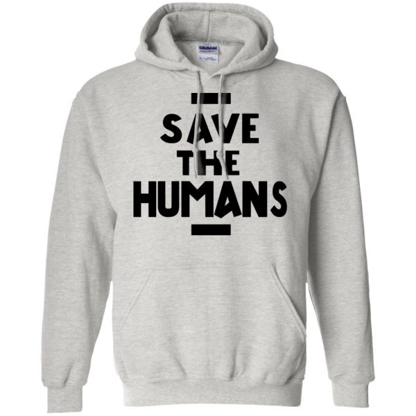 save the humans hoodie - ash