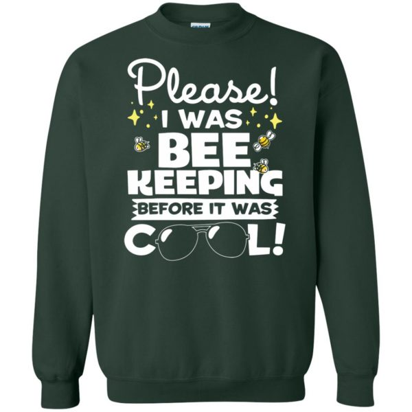 I Was Beekeeping Before It Was Cool sweatshirt - forest green