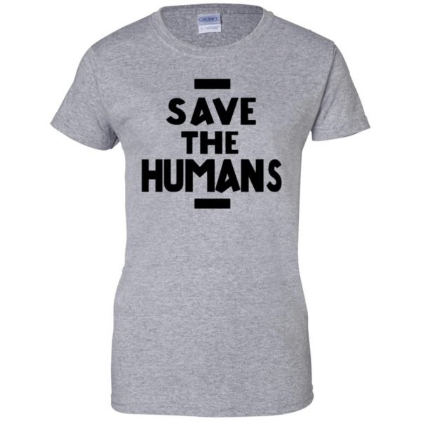 save the humans womens t shirt - lady t shirt - sport grey