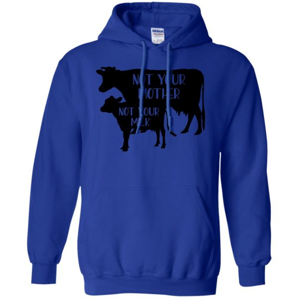 Not your mother, Not your milk hoodie - royal blue