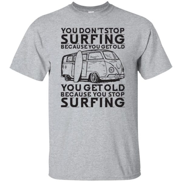Don't Get Old - Keep Surfing T-shirt - sport grey