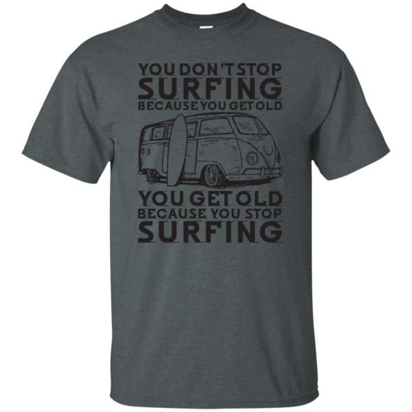 Don't Get Old - Keep Surfing t shirt - dark heather