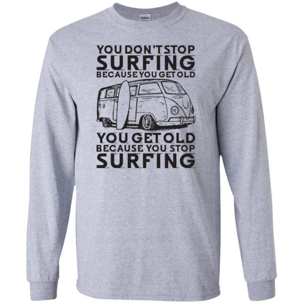 Don't Get Old - Keep Surfing long sleeve - sport grey