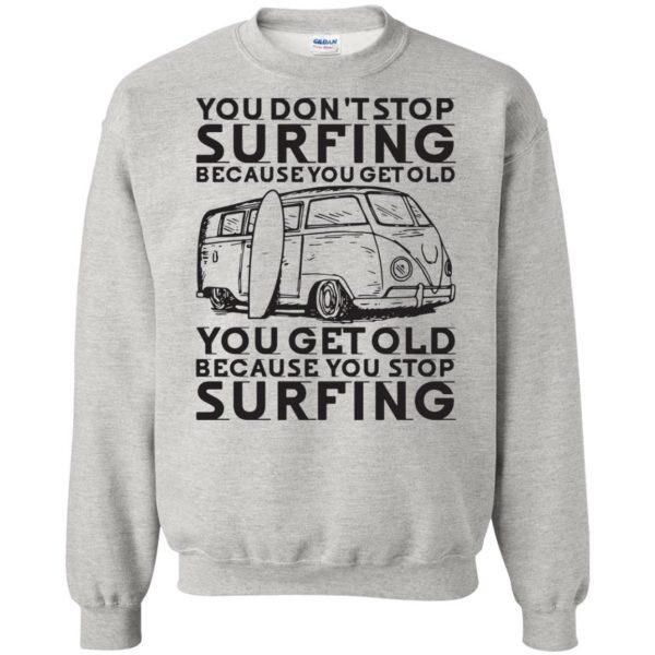 Don't Get Old - Keep Surfing sweatshirt - ash